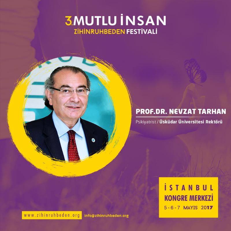 Prof. Dr. Nevzat Tarhan mutluluğun formülünü yerinde anlatacak
