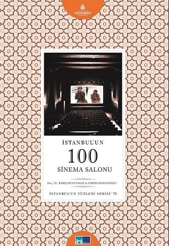 """Doç. Dr. Barış Bulunmaz ve Yrd. Doç. Dr. Ömer Osmanoğlu'ndan """"İstanbul'un 100 Sinema Salonu"""""""