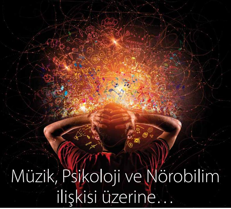 Müzik, Psikoloji ve Nörobilim ilişkisi üzerine…