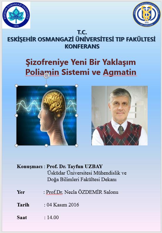 Uzbay Osmangazi Üniversitesinde Şizofreniyi anlatacak.
