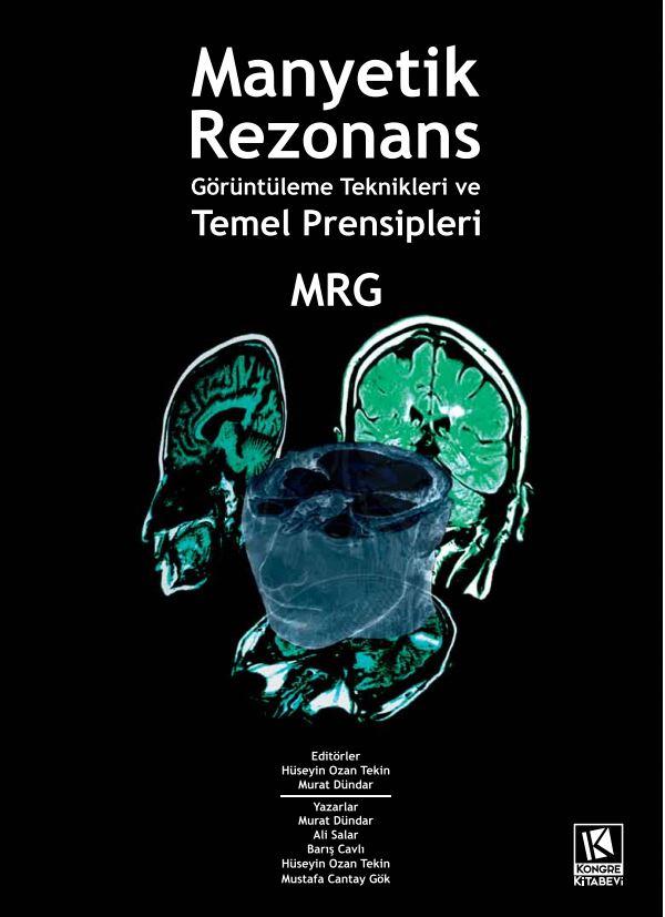 MR Görüntüleme Teknikleri kitabı raflardaki yerini aldı