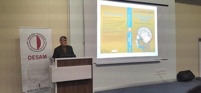 "Prof. Dr. Tayfun Uzbay Kıbrıs'ta ""Görünmeyen Beyin"" i anlattı."
