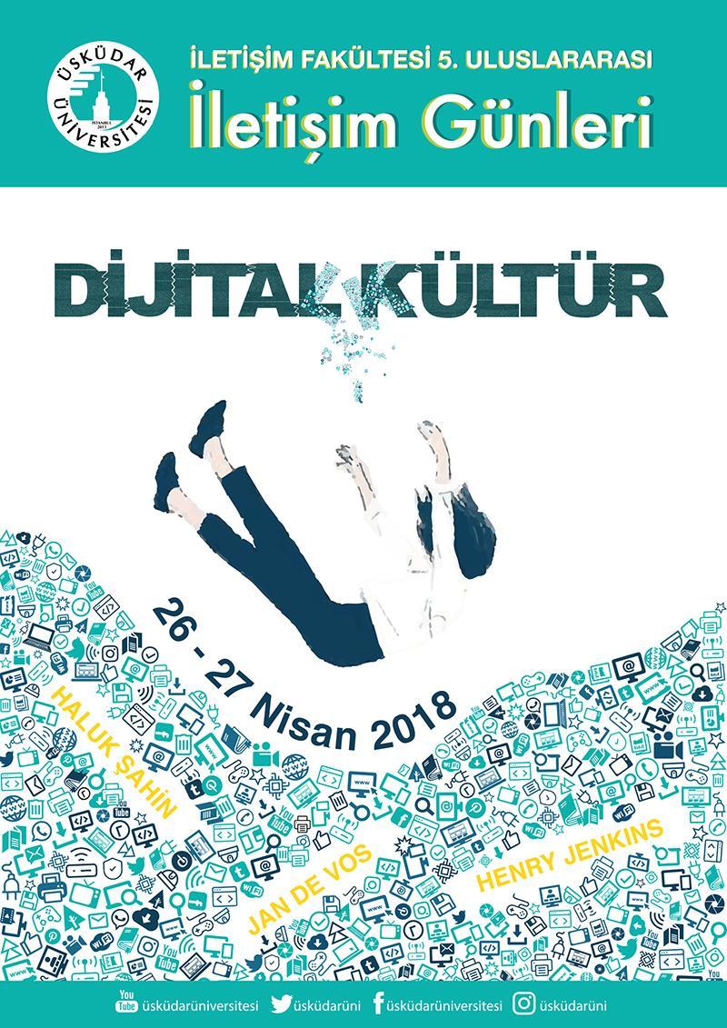 """5. Uluslararası İletişim Günleri'nde  """"Dijital Kültür"""" her yönüyle konuşulacak"""
