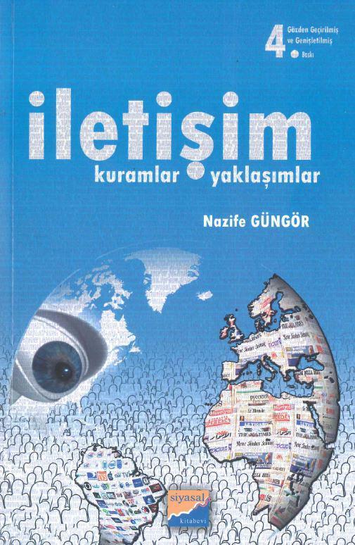 Prof. Dr. Nazife Güngör'ün İletişim Kuramlar Yaklaşımlar kitabı 4 baskısıyla raflarda