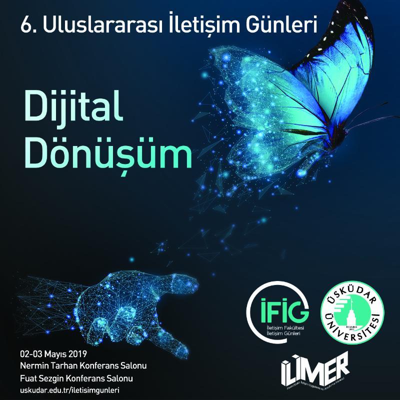 """6. Uluslararası İletişim Günleri'nde, """"dijital dönüşüm"""" ele alınacak"""