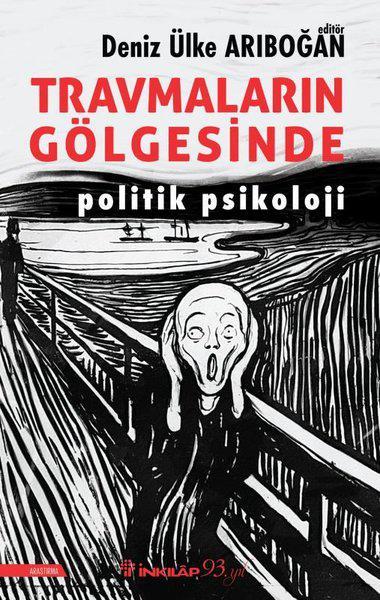 Travmaların Gölgesinde; Politik Psikoloji kitabı